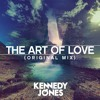 Kennedy Jones - The Art Of Love (Original Mix)