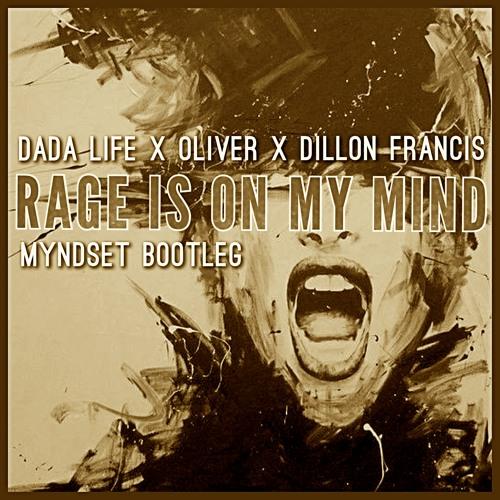 Rage Is On My Mind (Myndset Bootleg)