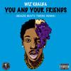 Wiz Khalifa - You And Your Friends (Beazie Beats Twerk Remix) ****FREE DOWNLOAD****