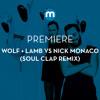 Premiere: Wolf + Lamb vs Nick Monaco feat Russoul 'Festival Erotica' (Soul Clap remix)