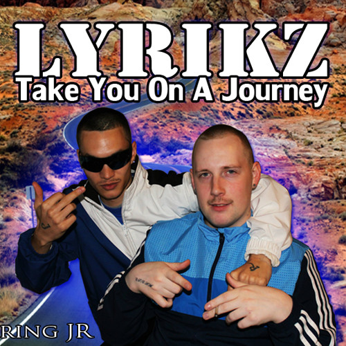 Lyrikz Ft JR - Take You On A Journey