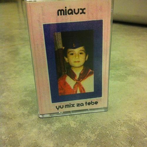 Miaux - Yu Mix Za Tebe
