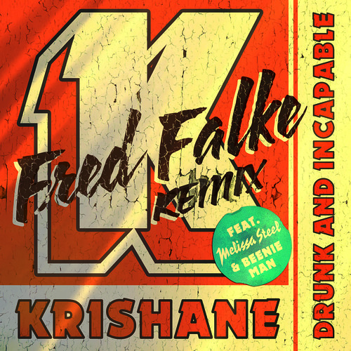 Krishane - Drunk and Incapable Feat. Melissa Steel (Fred Falke Remix)