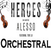 Heroes (We Could Be) - Alesso Ft. Tove Lo - Heroes - Orchestral
