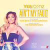 Yesi Ortiz - Ain't My Fault featuring Yung Berg & Verse Simmonds