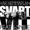 Svart & Vit Feat. I - Smile - Vår Hemmaplan