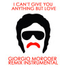 I Can't Give You Anything But Love (Giorgio Moroder Remix Instrumental)