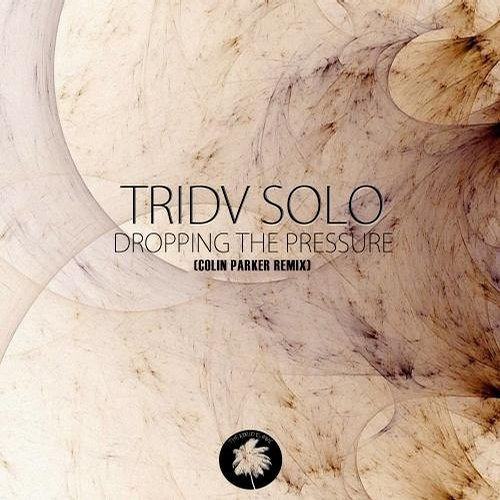 TRIDVSOLO - Dropping The Pressure (Colin Parker Remix) [OUT NOW]