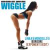 Jason Derulo - Wiggle feat. Snoop Dogg vs Linka&Mondello'G, Borgore (Exponent X Edit)*FREE DOWNLOAD*