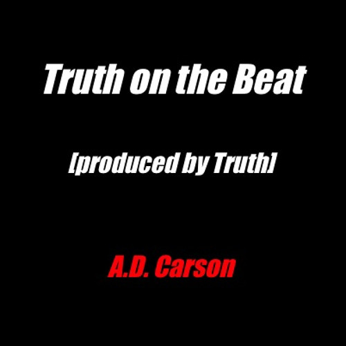 Truth On The Beat [Produced By Truth] [Featuring Truth]