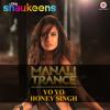 Manali Trance (The Shaukeens) - Yo Yo Honey Singh | Full Song