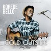 Download Korede Bello - Cold Outside Mp3