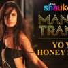 Manali Trance Full Audio Yo Yo Honey Singh And Neha Kakkar The Shaukeens Lisa Haydon Mp3