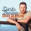 Drunk on a plane - Dierks Bentley