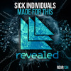 Sick Individuals - Made For This