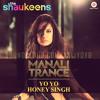 Manali Trance - Yo Yo Honey Singh, LiL GoLu & Neha Kakkar | The Shaukeens