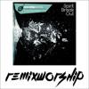 Spirit Break Out (Remix) - Worship Central x Remix Worship