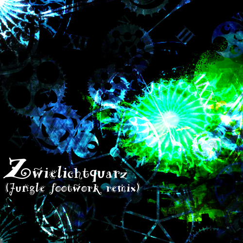 Zwielichtquarz(Jungle Footwork Remix)