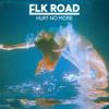 Elk Road - Hurt No More