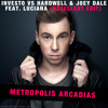 Investo Vs Hardwell & Joey Dale Feat. Luciana - Metropolis Arcadias (Axcellent Edit) //FREE DOWNLOAD