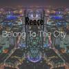 Reece - Belong To The City (PARTYNEXTDOOR)