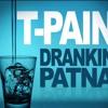 T Pain - Drankin Patna (Drinking Partner) (Dj Platinum Extended Intro&Outro)