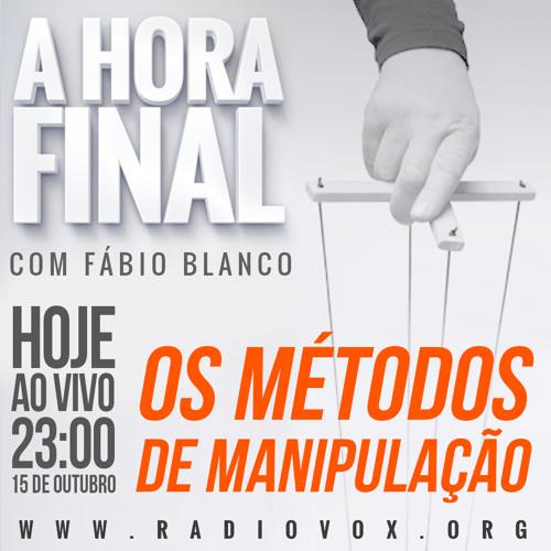 OS MÉTODOS DE MANIPULAÇÃO - A HORA FINAL - 15/10/2014