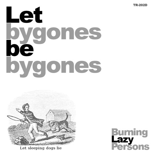 Burning Lazy Persons - Let bygones be bygones