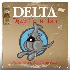DIGGIN' FOR A LIVIN' ver 1.0 FACEMELTING AUSTRALIAN WAX
