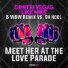 Da Hool - Meet Her At The Love Parade (Dimitri Vegas & Like Mike vs. W&W Remix)