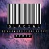 Ben Howard // Only Love (G LA C I A L Remix)