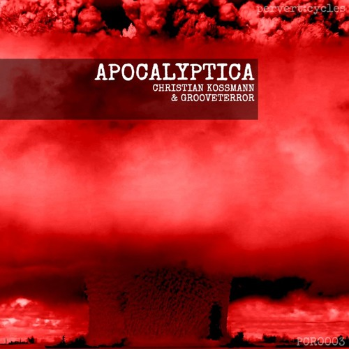 Christian Kossmann & Grooveterror - Apocalyptica (PCR0003)