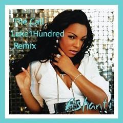 Ashanti - The Call (Luke①Hundred Remix)