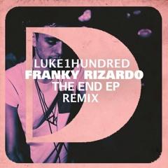 Franky Rizardo ft Tess Leah - The End (Luke①Hundred Remix)