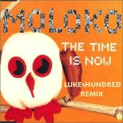 Moloko - The Time Is Now (Luke①Hundred House Remix)