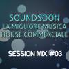 SOUNDSOON Presents SESSION MIX #03 [Podcast - Radio Show] November 2014 Mix