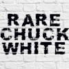 RARE CHUCK WHITE