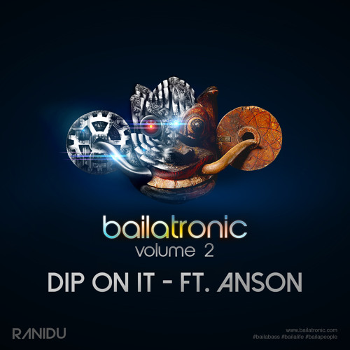 Ranidu Ft Anson- Dip On It (Bailatronic Mix)