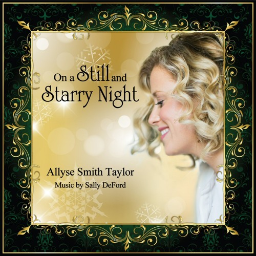 On a Still and Starry Night (Album) - Allyse Smith Taylor