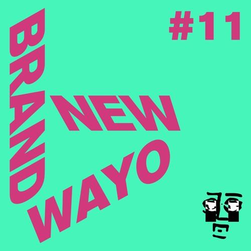 Brand New Wayo Vol. 11