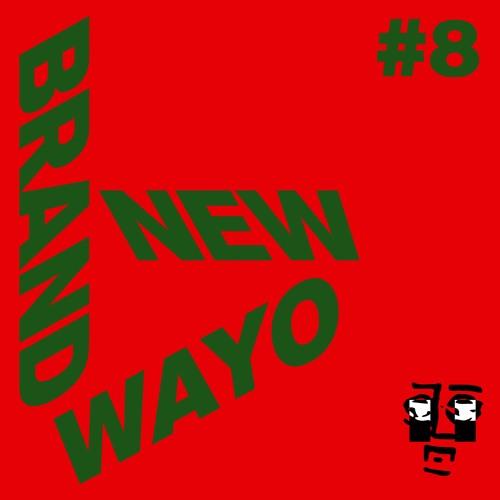 Brand New Wayo Vol. 8