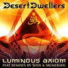 Desert Dwellers - Luminous Axiom