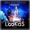 W&W , Blasterjaxx - Rocket (Lookas Remix)