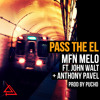 Pass The El [Featuring John Walt & Anthony Pavel] (Prod. By Pucho)
