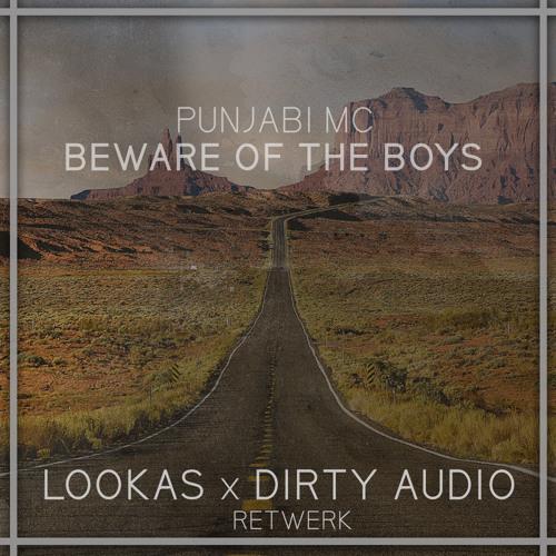 Beware of the Boys (LooKas & D!RTY AUD!O Re-twerk)