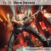 Ep. 35: Steve Stevens (Billy Idol, Vince Neil, Top Gun Theme)
