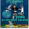 Steve Aoki ft. Polina- Come With Me remix (DJ ORLANDO SALAZAR)