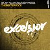 Bjorn Akesson & Sied van Riel - The Next Episode (Original Mix) Excelsior Recordings