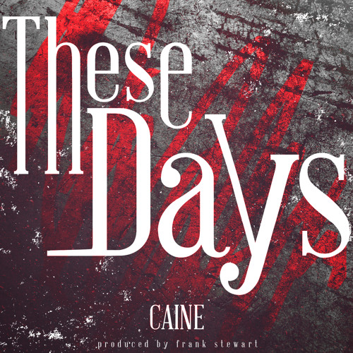 Caine - These Days