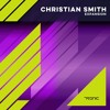 Christian Smith - Expansion (Original Mix) [Tronic]